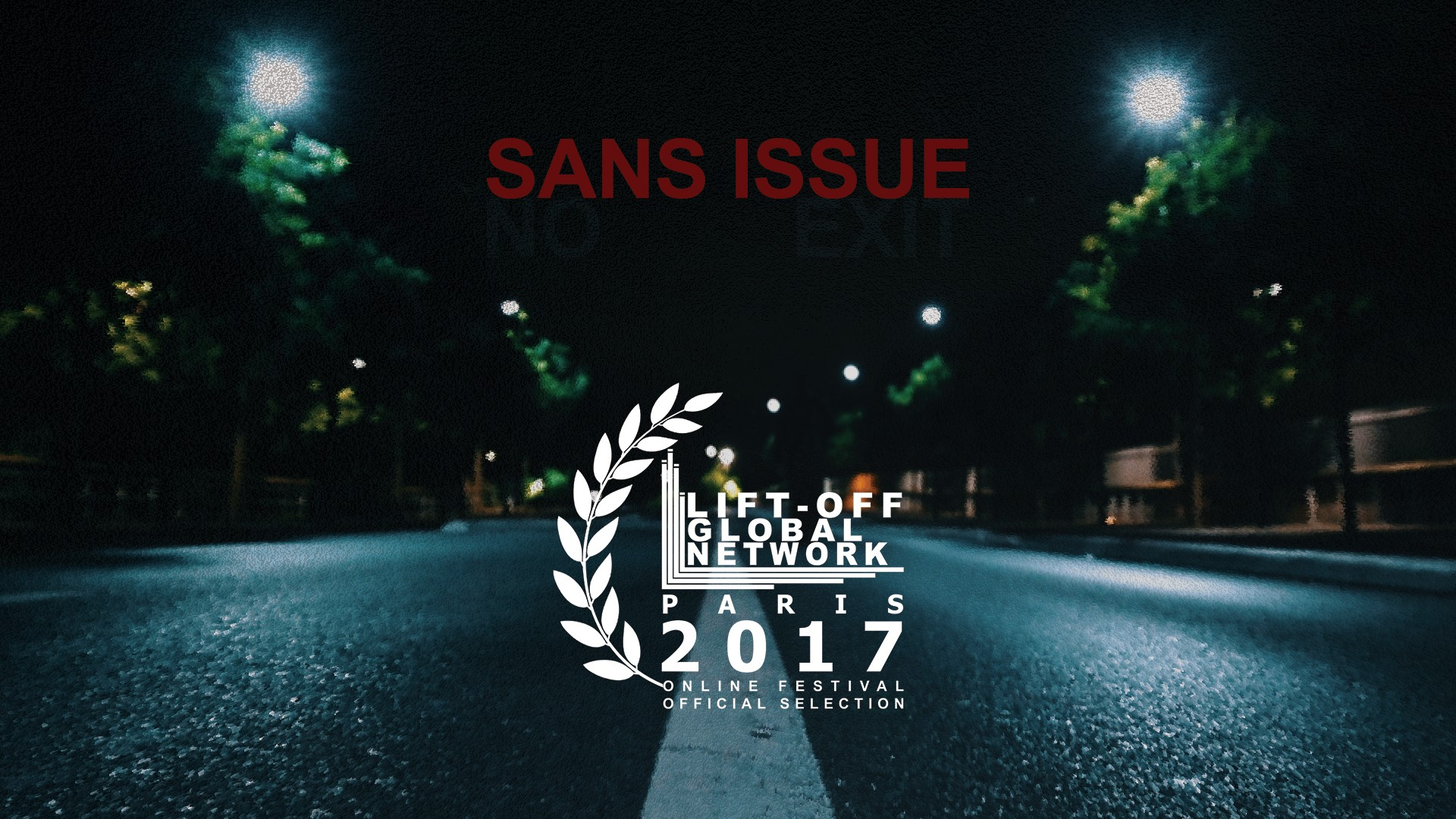 Sans Issue Paris Lift-Off Online Film Festival 2017